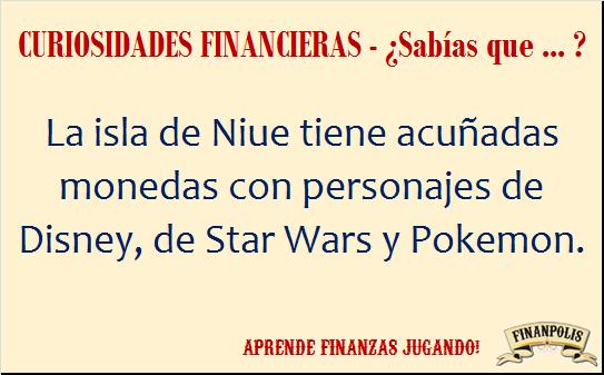 La isla de Niue tiene acuñadas monedas con personajes de Disney, de Star Wars y Pokemon.