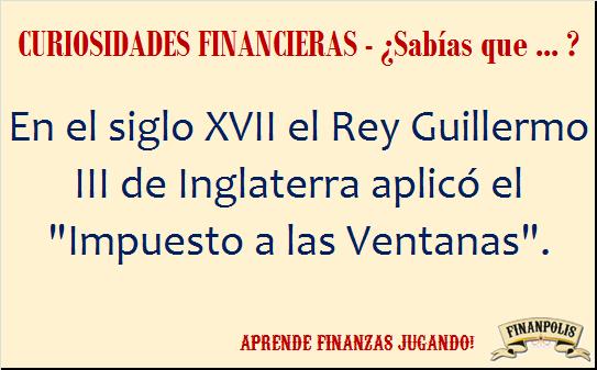 """En el siglo XVII el Rey Guillermo III de Inglaterra aplicó el """"Impuesto a las Ventanas""""."""